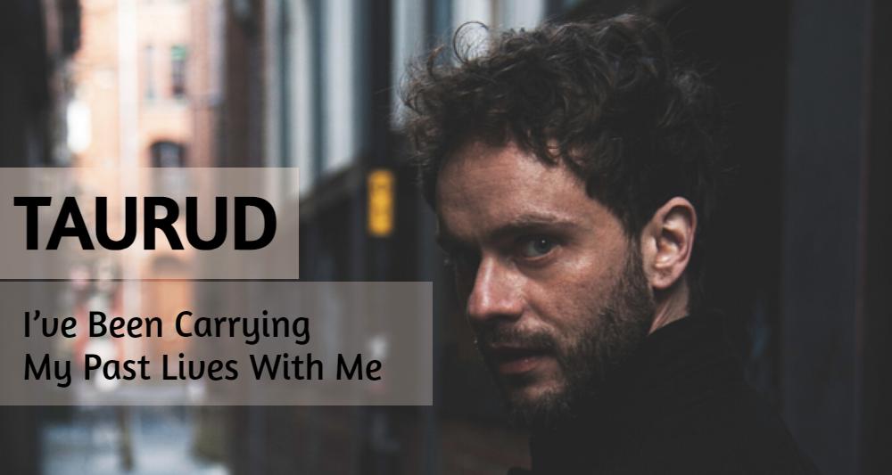 """Mūziķis """"Taurud"""" ar savu otro singlu """"I've Been Carrying My Past Lives With Me"""" iemantojis klausītāju sirdis"""