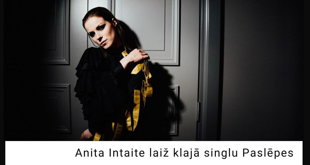 Anita Intaite laiž klajā jaunu singlu Paslēpes