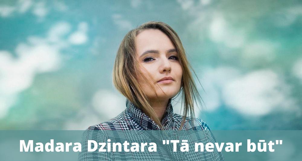 """Madara Dzintara izdod dziesmu """"TĀ NEVAR BŪT"""""""
