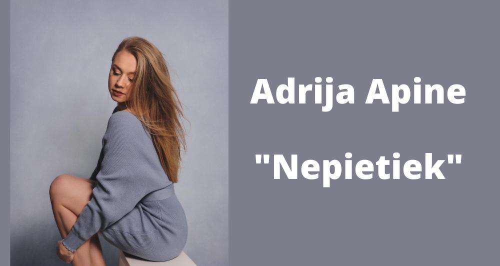 """Adrija Apine izdod dziesmu """"Nepietiek"""""""