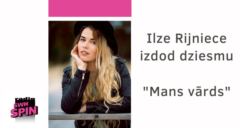 """Ilze Rijniece izdod dziesmu """"Mans vārds"""" un tās videoklipu"""
